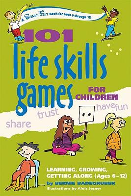 101 Life Skills Games For Children By Badegruber, Bernie